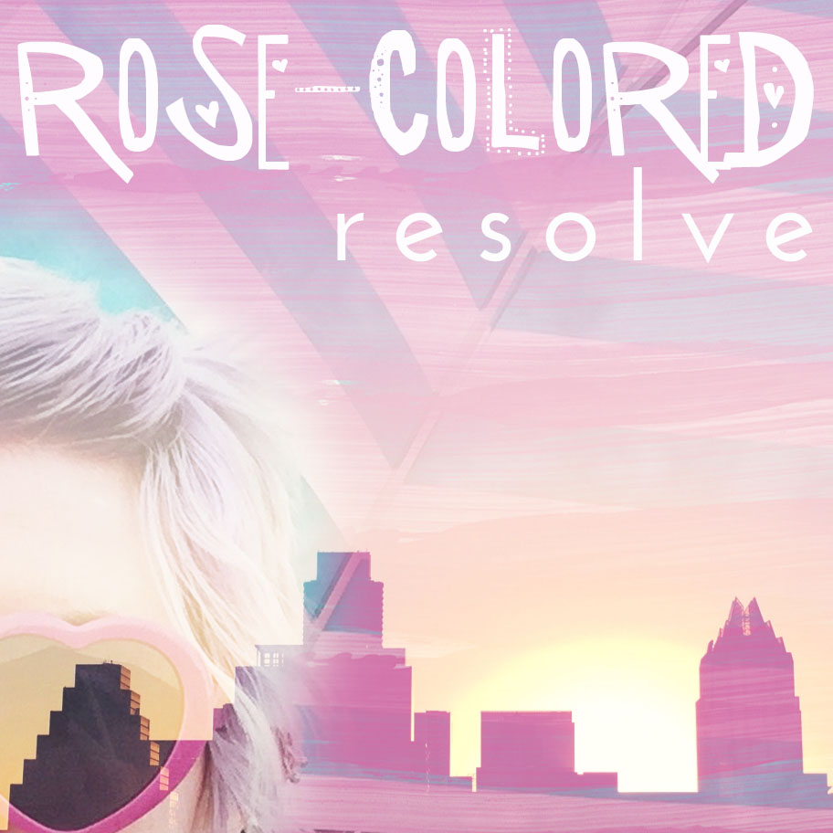 Rose-Colored Resolve Album Art